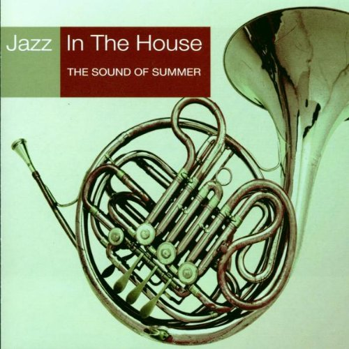 Various Artists - Jazz in the House the Sound of Summer