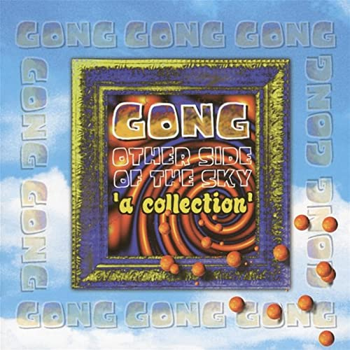 Gong - Other Side Of The Sky: A Collection