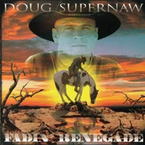 Doug Supernaw - Fadin' Renegade