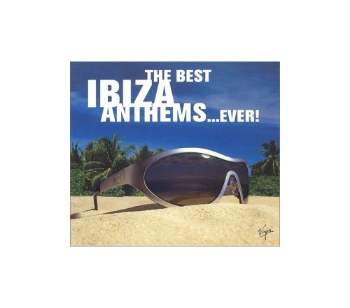Various Artists - Best Ibiza Anthems...Ever! By Various Artists