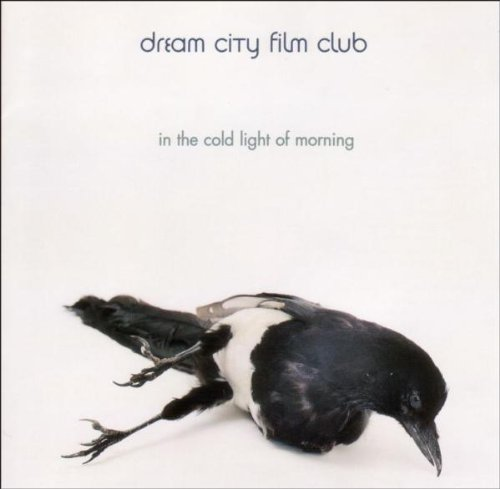 Dream City Film Club - In the Cold Light of Morning By Dream City Film Club