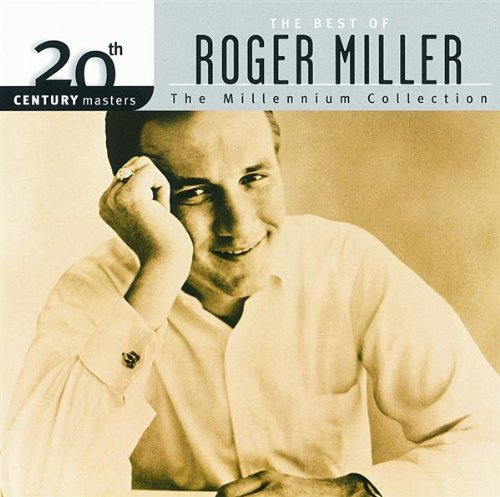 Miller Roger - 20th Century Masters - The Millennium Collection: The Best of Roger Miller