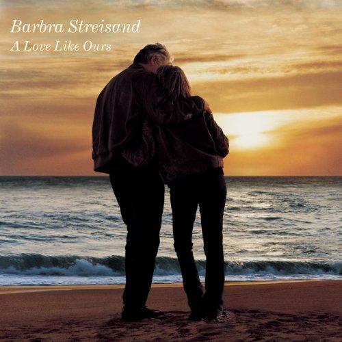 Barbra Streisand - Love Like Ours