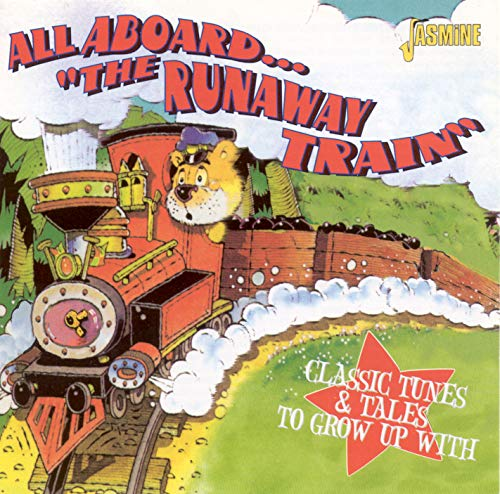 """Various Artists - All Aboard """"The Runaway Train"""" - Classic Tunes & Tales To Grow Up With By Various Artists"""