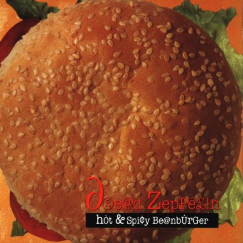 Dread Zeppelin - Hot & Spicy Beanburger