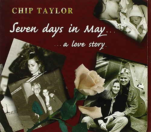 Chip Taylor - Seven Days in May: a Love Story By Chip Taylor
