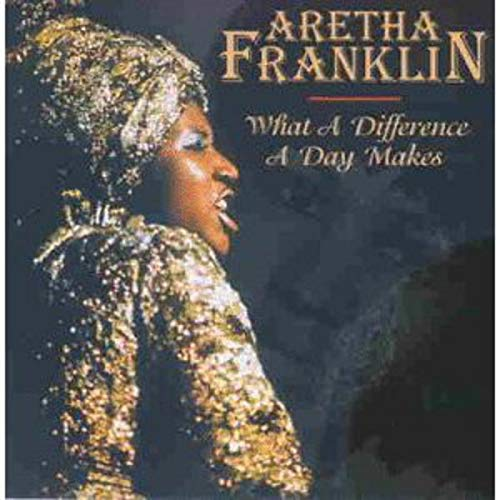 Aretha Franklin - What A Difference A Day Amkes (French Import)