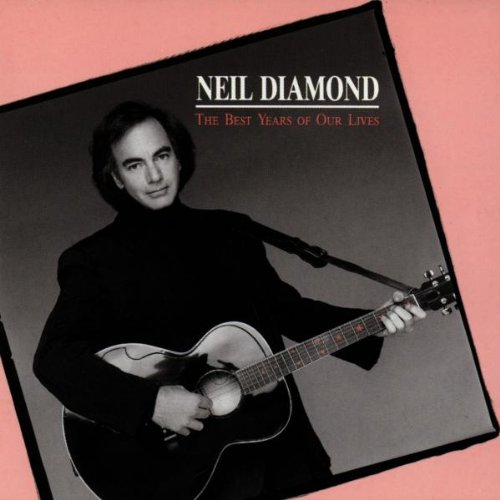 Neil Diamond - The Best Year Of Our Lives