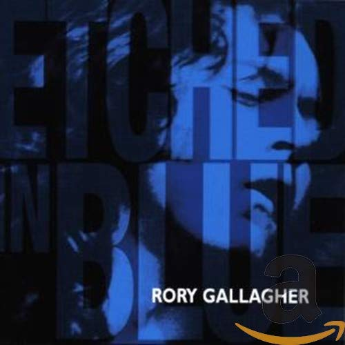 Gallagher, Rory - Etched In Blue