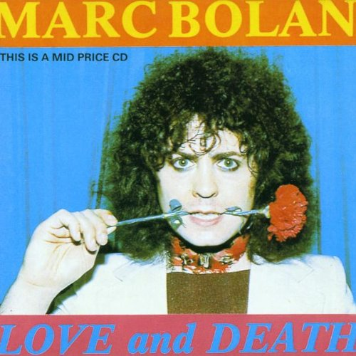 Bolan, Marc - Love and Death