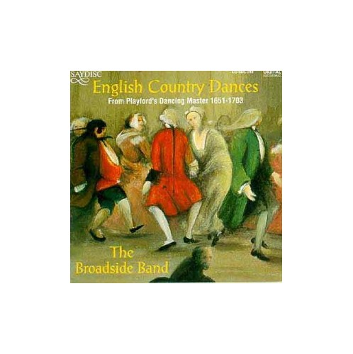 Broadside Band - English Country Dances: From Playford's Dancing Master 1651-1703 By Broadside Band