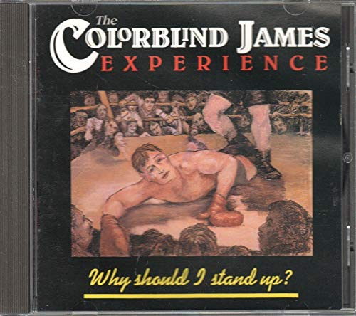 Colorblind James Experience - Why I Should I Stand Up