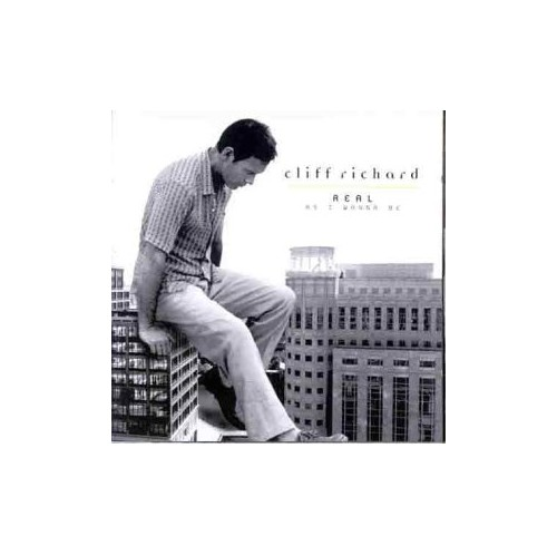 Cliff Richard - Real As I Wanna Be