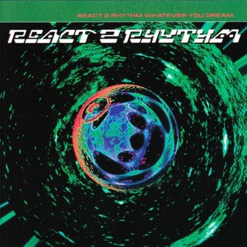 React 2 Rhythm Grcd - Whatever You Dream