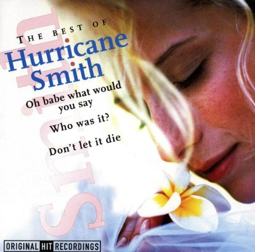 Hurricane Smith - Oh Babe What Would You Say