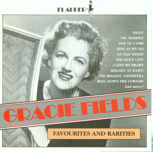 Gracie Fields - Favourites and Rarities