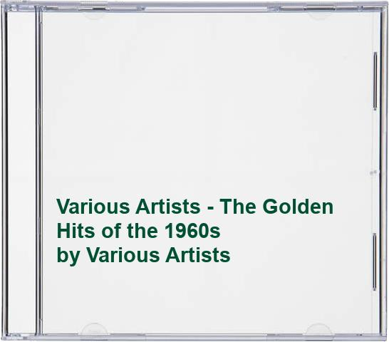 Various Artists - Various Artists - The Golden Hits of the 1960s