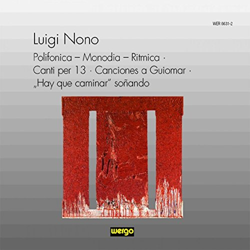 Ensemble United Berlin/Luz/Hirsch - Nono: Polifonica/Canti per 13/Canciones a Guiomar