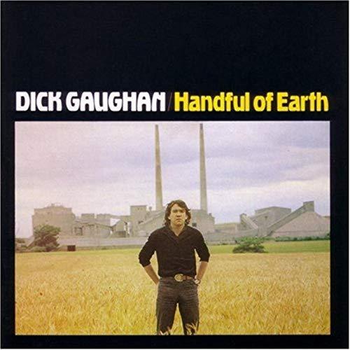 Dick Gaughan - Handful Of Earth By Dick Gaughan