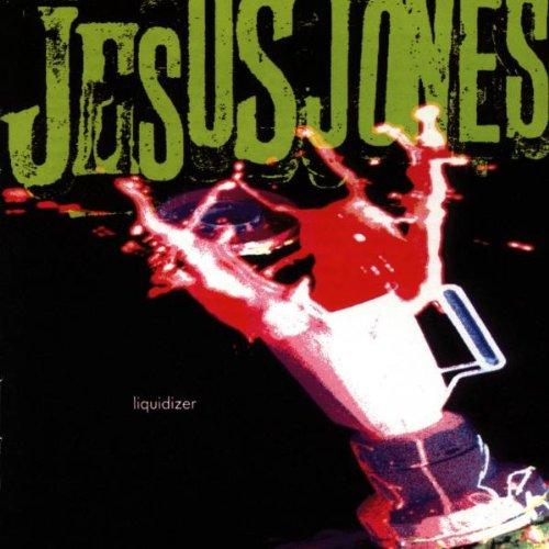 Jesus Jones - Liquidizer