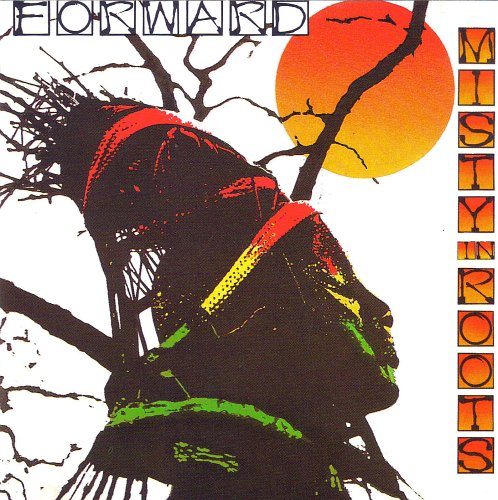 Misty in Roots - Forward By Misty in Roots