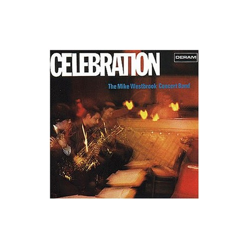 Mike Westbrook - Celebration
