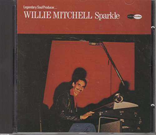 Willie Mitchell - SPARKLE CD UK ISSUE PRESSED IN FRANCE C5 1990
