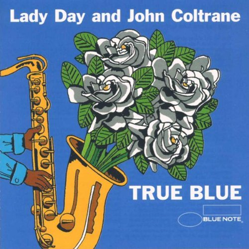 Various Artists - Lady Day and John Coltrane - True Blue