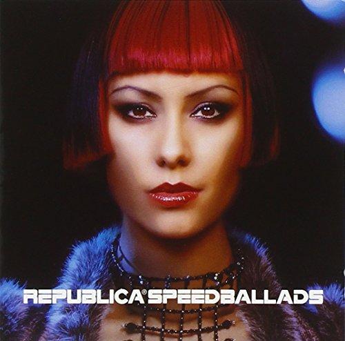 Republica - Speedballads By Republica