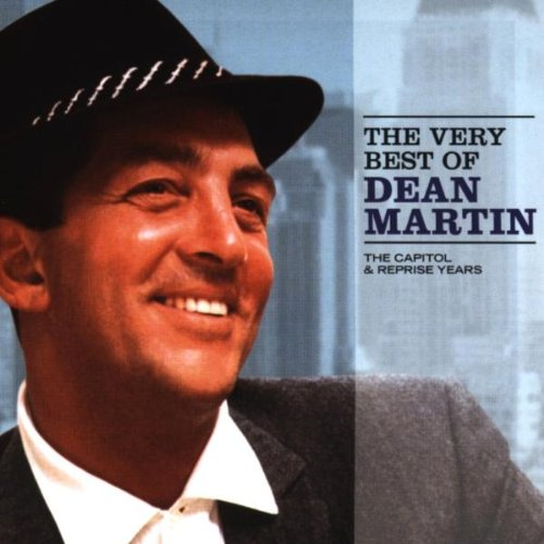 The Very Best of Dean Martin: The Capitol & Reprise Years By Dean Martin
