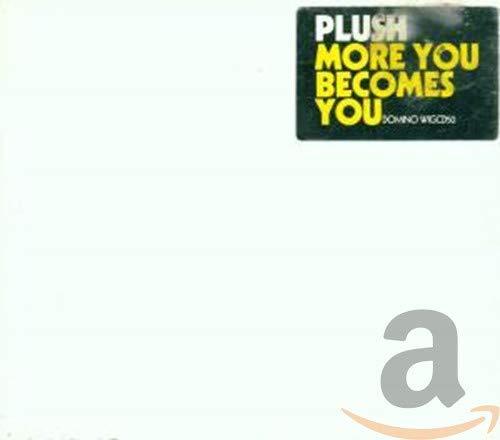 Plush - More You Becomes You