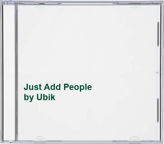 Ubik - Just Add People