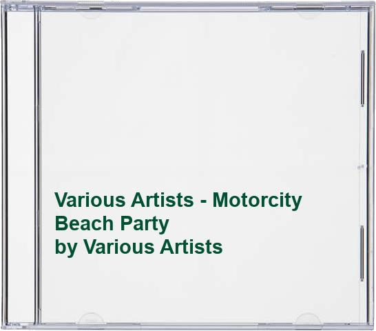 Various Artists - Various Artists - Motorcity Beach Party By Various Artists