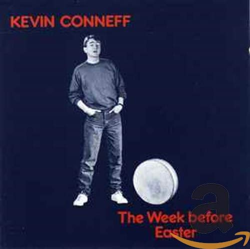 Kevin Conneff - Week Before Easter