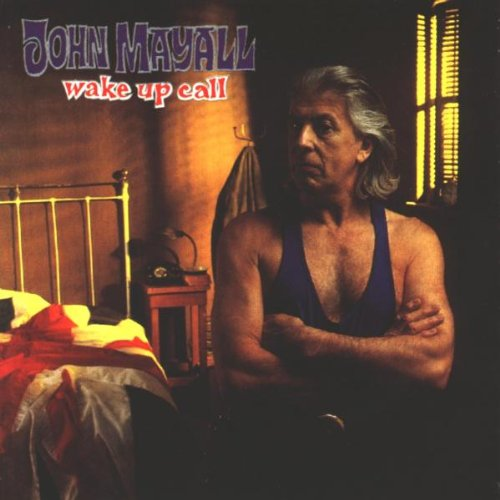 Mayall, John - Wake Up Call By Mayall, John