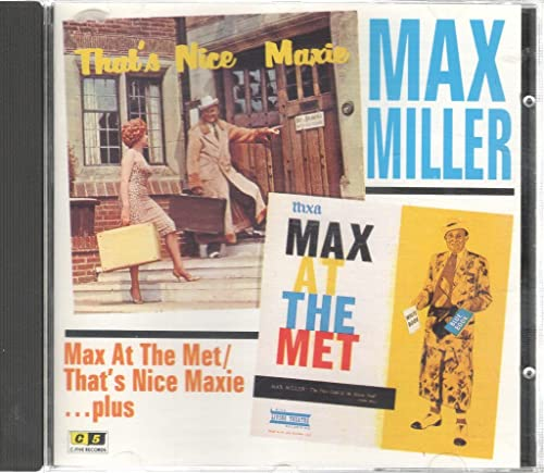 Max Miller - Max at the Met / Thats Nice Maxie...plus