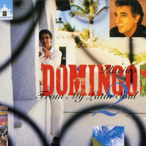 Placido Domingo - From My Latin Soul, Vol.2