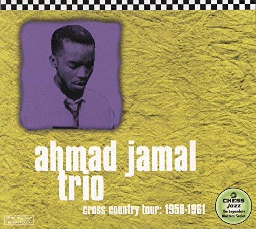 Ahmad Jamal Trio - Cross Country Tour: 1958-1961