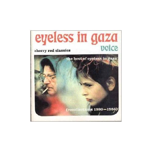 Eyeless In Gaza - Voice - the Best of Eyeless in Gaza: Recollections 1980-1986