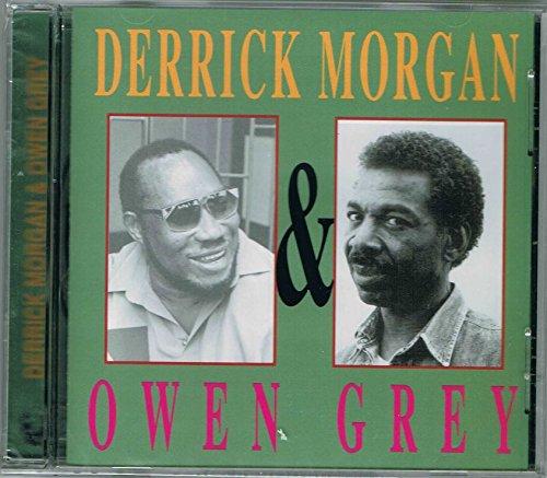 Derrick Morgan & Owen Grey - Derek Morgan & Owen Grey