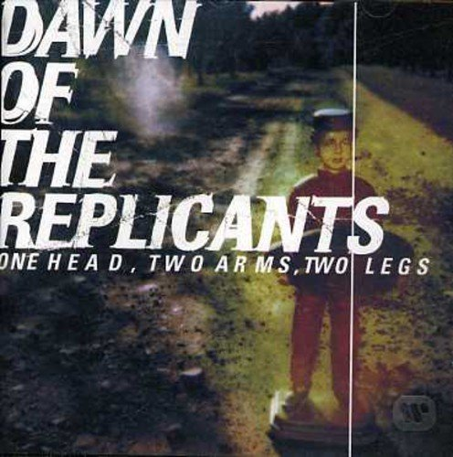 Dawn of the Replicants - One Head, Two Arms, Two Legs