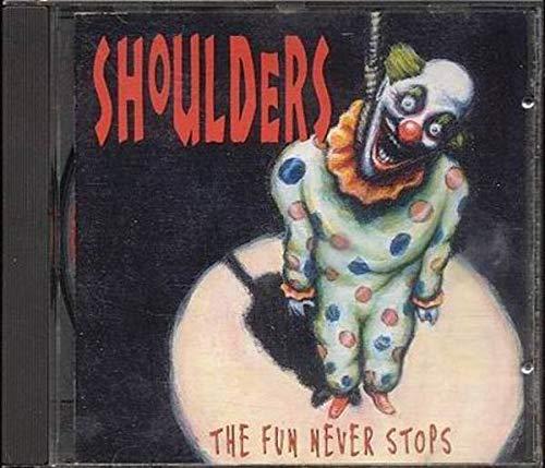 Shoulders - The Fun never stops