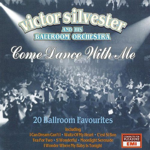 Victor Silvester and his Orchestra - Come Dance With Me By Victor Silvester and his Orchestra