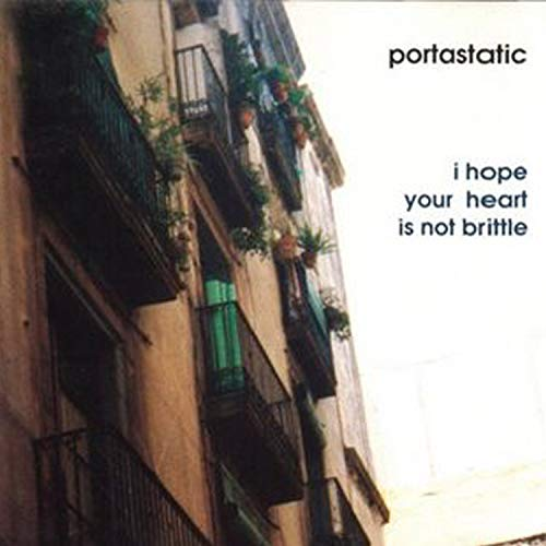 Portastatic - I Hope Your Heart Is Not...