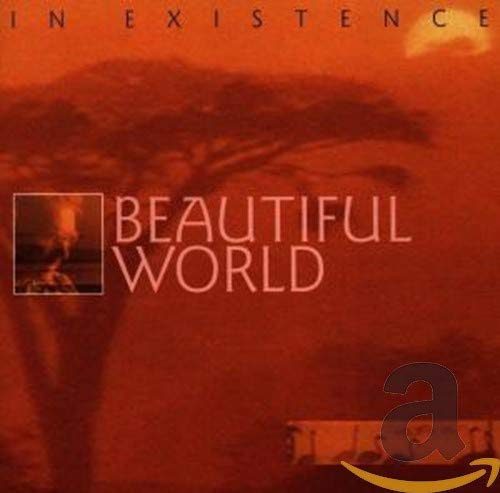 Beautiful World - In Existence By Beautiful World