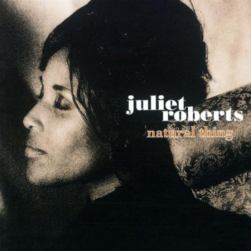 Juliet Roberts - Natural Thing