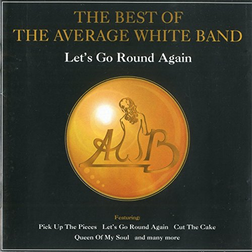 Average White Band - The Best Of The Average White Band - Let's Go Round Again