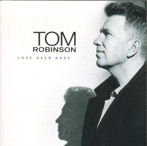 Robinson, Tom - Love Over Rage