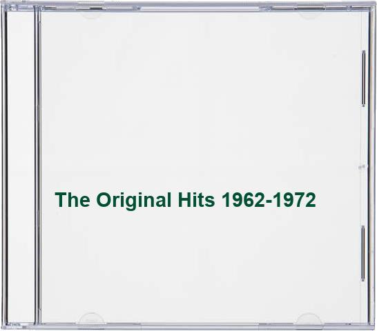 The Original Hits 1962-1972