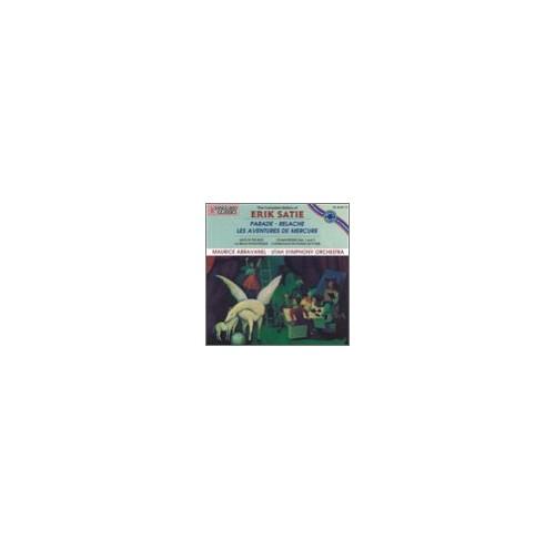 The Complete Ballets of Erik Satie: Parade. Relache. Les Aventures de Mercure